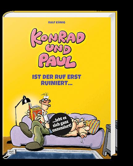 Konrad und Paul - Ist der Ruf erst ruiniert...
