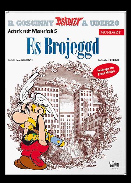 Asterix Mundart Wienerisch 5 - Es Brojeggd